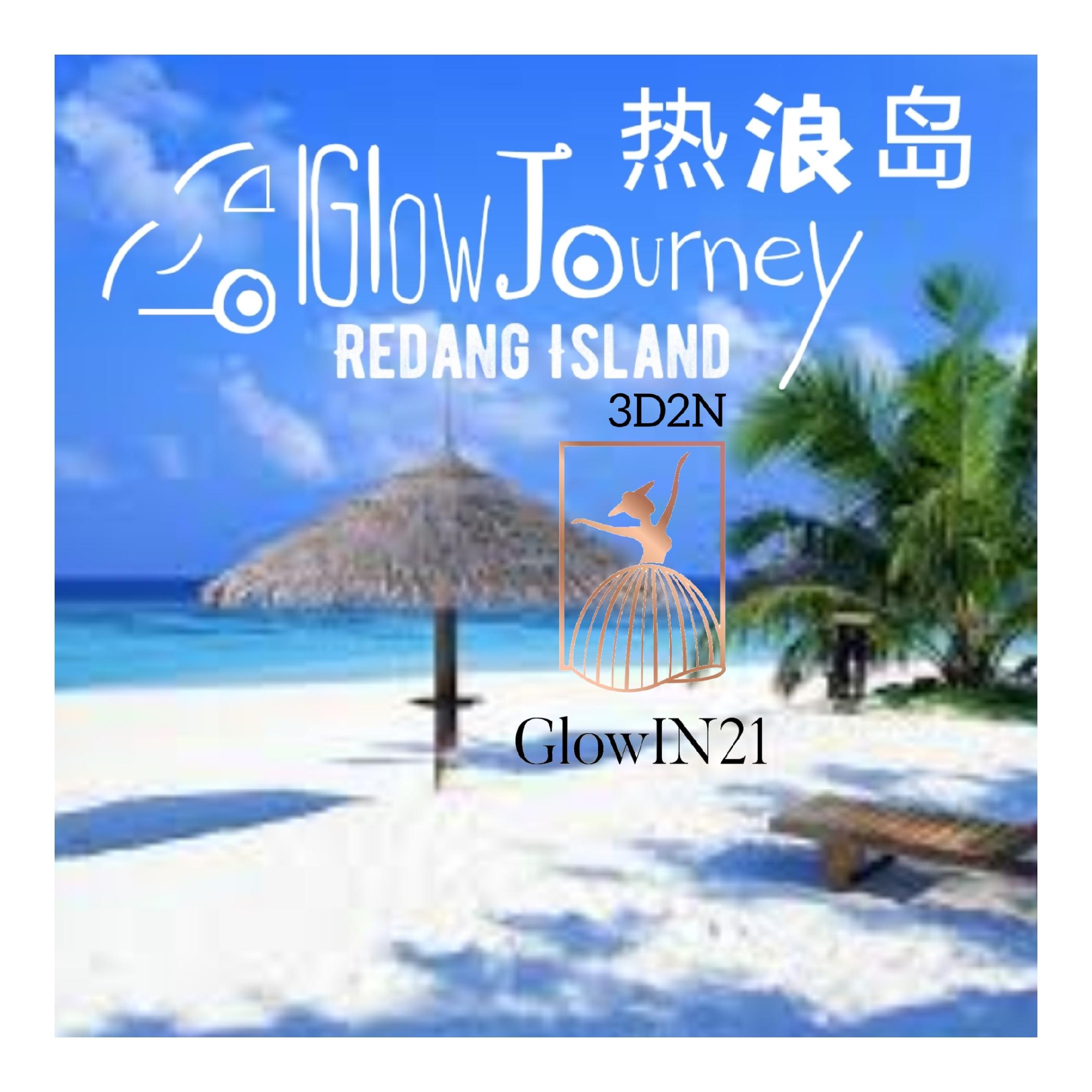 GLOWIN21 6个月团队热浪岛半年旅游奖励